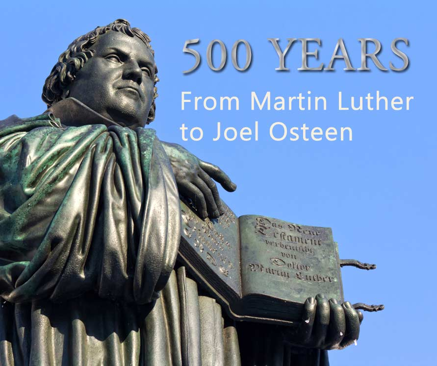 500-years From Martin Luther to Joel Osteen